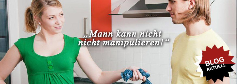Man kann nicht nicht manipulieren!