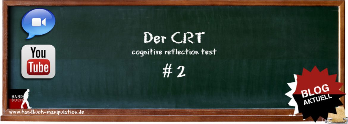 Hirnmechanik – der Cognitive Reflection Test (CRT #2)