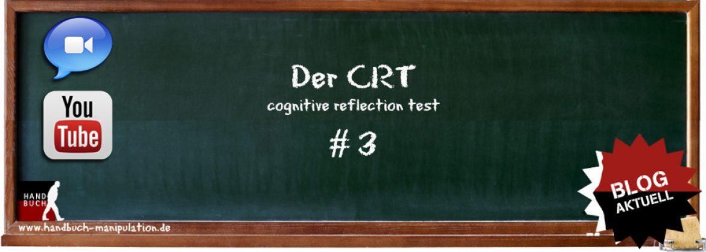 Hirnmechanik – der Cognitive Reflection Test (CRT #3)
